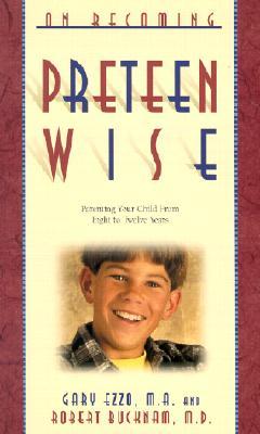 On Becoming Preteen Wise By Ezzo, Gary/ Bucknam, Robert